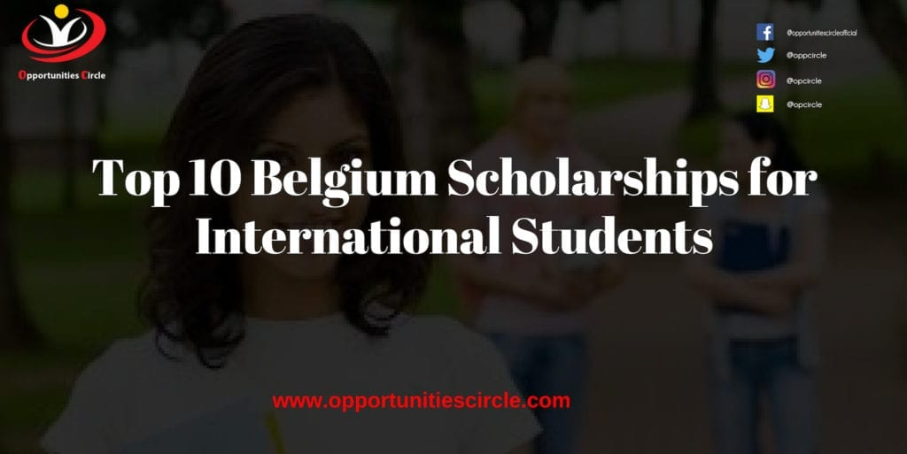 Top 10 Belgium Scholarships for International Students 1024x513 - Opportunities Circle Scholarships, Fellowships, Internships, Jobs