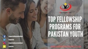 Top Fellowship programs for Pakistan Youth  300x169 - Top Fellowship programs for Pakistan Youth 2018-2019