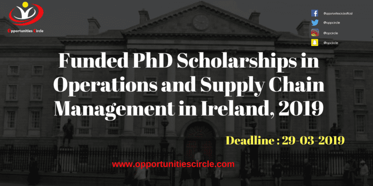 Funded PhD Scholarships in Operations and Supply Chain Management in Ireland, 2019