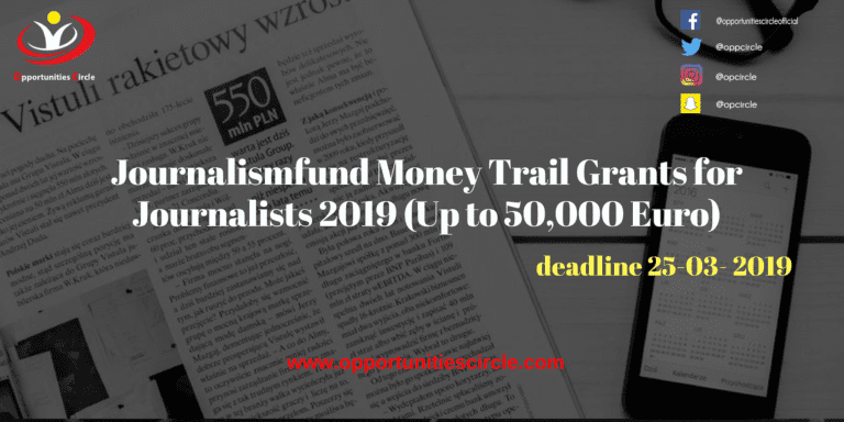 Journalismfund Money Trail Grants for Journalists 2019 (Up to 50,000 Euro)