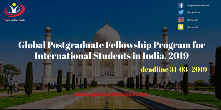 Global Postgraduate Fellowship Program for International Students in India, 2019