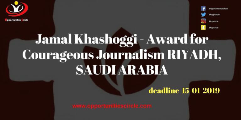 Jamal Khashoggi - Award for Courageous Journalism RIYADH, SAUDI ARABIA
